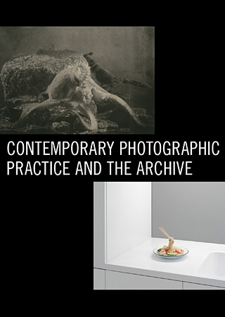 Contemporary Photographic Practice and the Archive